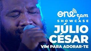 Júlio César - Vim Para Adorar-Te - ONErpm Gospel Showcase