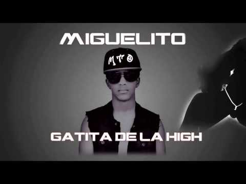 Miguelito - Mi Gatita De La High