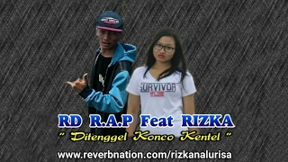 RD R.A.P - Di Tenggel Konco Kentel (feat. Rizka Nalurisa)