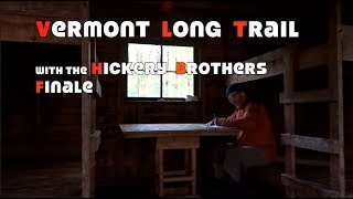 Vermont Long Trail with the Hickery Brothers Finale