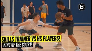 SKILLS TRAINERS VS HIGH SCHOOL PLAYERS! 2V2 King of The Court