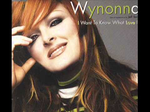 Judd Wynonna - I Wanna Know What Love Is