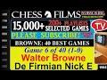 Browne 40 Best Games 6 Of 40 Walter Browne Vs De Firmian Nick E mp3