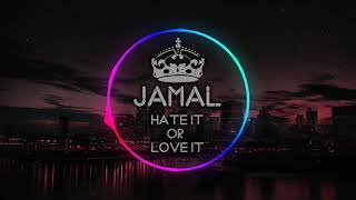 JAMAL - Hate It Or Love It (Official Audio)