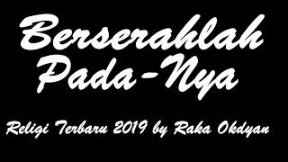 Lagu Religi BERSERAHLAH PADA-NYA  Religi Terbaru 2019 by Raka Okdyan
