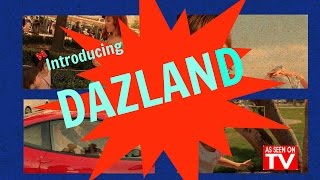 INTRODUCING DAZLAND!