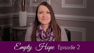 Choosing Faith And Hope Over Fear And Self Doubt While We Try To Conceive - E2
