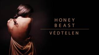 HONEYBEAST - Védtelen