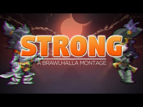 Strong  ~ A Brawlhalla Montage (+CC Giveaway)