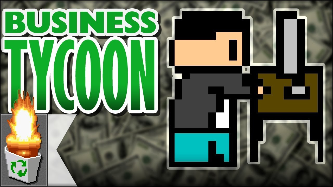 Let 39 s play business tycoon youtube for Business tycoon