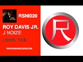 ROY DAVIS JR - LOVIN YOU FEAT. J NOIZE