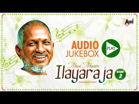 Musical Maestro Ilayaraja Vol.2 |juke Box|super Hit Songs| New Kannada video