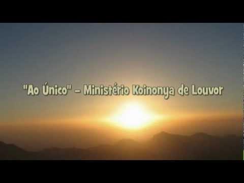 Ministério Koinonya De Louvor - Ao único