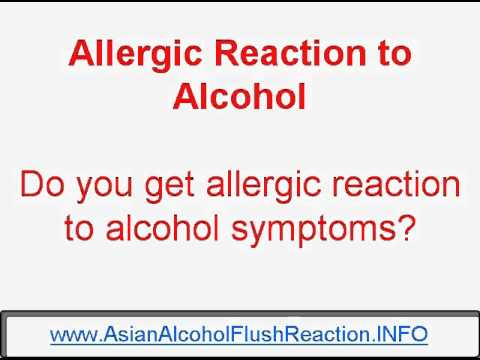 Allergic Reaction to Alcohol Symptoms how to end you allergic reaction to alcohol symptoms