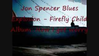 Watch Jon Spencer Blues Explosion Firefly Child video