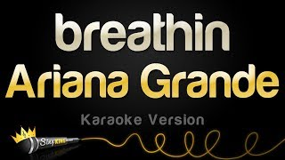 Ariana Grande - breathin (Karaoke Version)