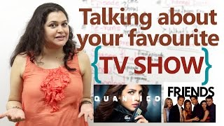 Talking about your favourite TV show in English - English conversation Lesson