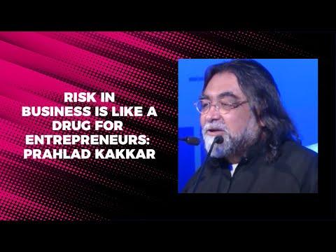 Risk in business is like a drug for entrepreneurs: Prahlad Kakkar