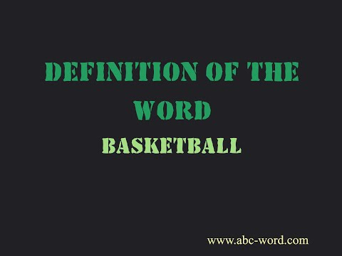 "Definition of the word ""Basketball"""