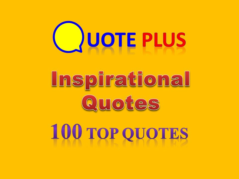 inspirational quotes 100 top quotes motivational