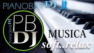 Musica da piano bar, soft, relax, rilassante, matrimonio, studiare, canzoni, compilation 2015