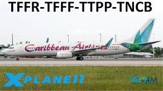 X-Plane 11 | Island Hoppin' | B738 A320 | VATSIM |  Guadeloupe, Trinidad & Tobago and Bonaire!!