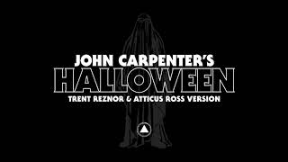 John Carpenter's Halloween by Trent Reznor & Atticus Ross (Official Audio)