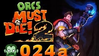 Let's Play Together: ORCS MUST DIE 2 #024 - Kein Platz für Fallen [Part 1] [deutsch] [720p]