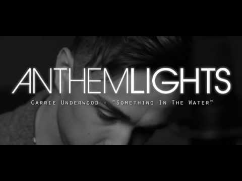 something In The Water - Carrie Underwood (cover By Anthem Lights) video