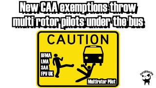 Exemptions to CAA rule to allow 1000ft altitude throw multirotor pilots under the bus