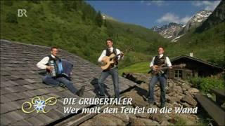 Grubertaler - Wer Malt Den Teufel An Die Wand