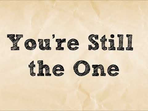 You're Still The One - Shania Twain (lyrics) video