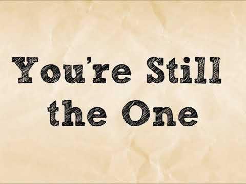 Youre Still the One  Shania Twain Lyrics