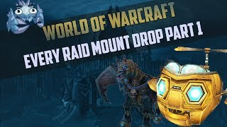Every Soloable Raid Mount Drop Guide Part 1 - World of Warcraft - How To Get and Where!