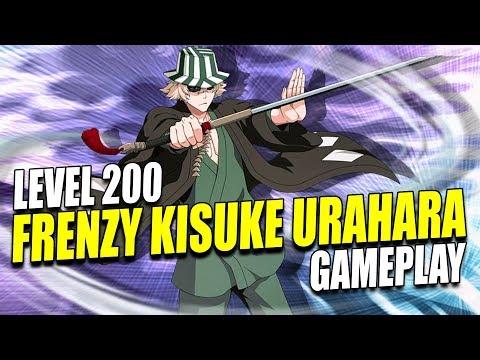 FRENZY KISUKE URAHARA LEVEL 200 GAMEPLAY Bleach Brave Souls