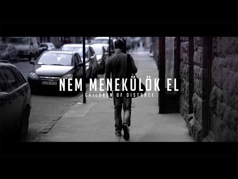 Children Of Distance - Nem Menekülök El (Official Music Video)