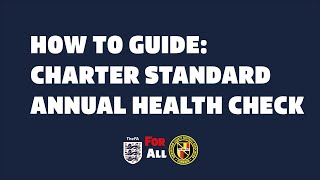 How To Guide: Completing Your FA Charter Standard Annual Health Check