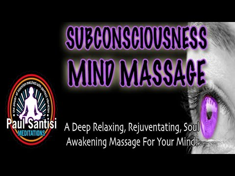 Deep Mental Subconscious Mind Relaxation MASSAGE Binaural Beats Solfeggio Tones Paul Santisi