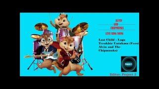 Last Child - Lagu Terakhir Untukmu Versi Alvin And The Chipmunk
