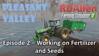 Farming Simulator 17 MP Pleasant Valley E2 - Making Fertilizer and Seeds