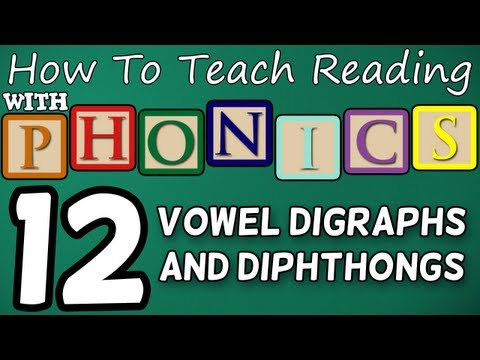 How to teach reading with phonics – 12/12 – Vowel Digraphs & Diphthongs – Learn English Phonics!