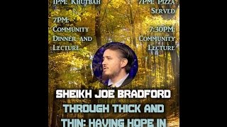 Sh. Joe Bradford - Through Thick And Thin: Having Hope In Allah