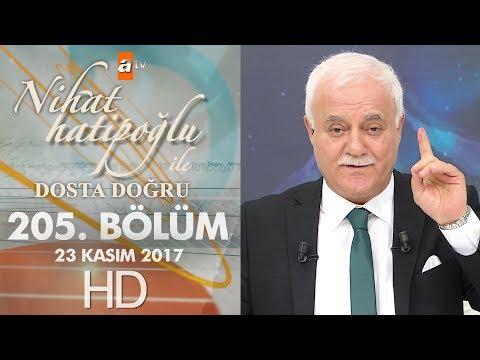Nihat Hatipoğlu ile Dosta Doğru - 23 Kasım 2017