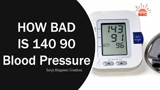 HOW BAD IS 140 90 Blood Pressure | Health Tips