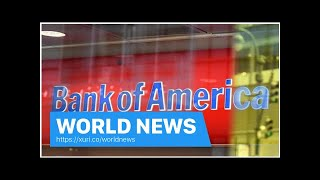 World News - Bank of America has the tax hit, vows increased long-term
