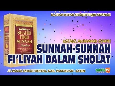 Sunnah-Sunnah Fil'liyah Dalam Sholat - Ustadz Muhammad Syahri
