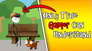 Only True Gamers Can Understand