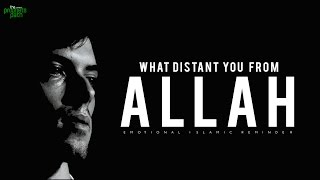 What Distances You From Allah?