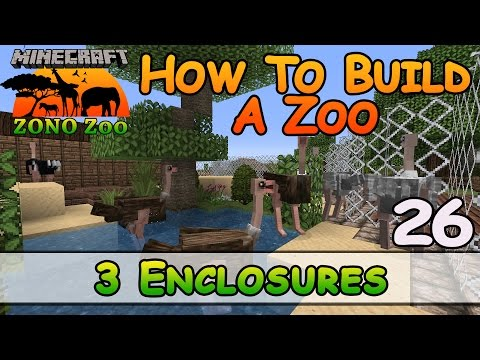 Zoo In Minecraft :: 3 Enclosures :: How To Build :: E26 :: Z One N Only