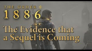 The Order: 1886  The evidence that a sequel is coming